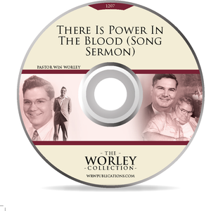 1207: There Is Power In The Blood (Song Sermon)