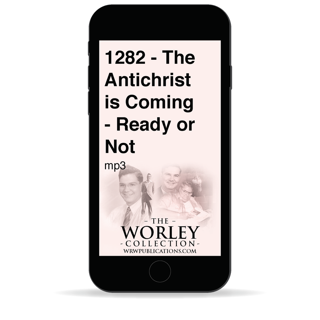 1282 - The Antichrist is Coming Ready or Not