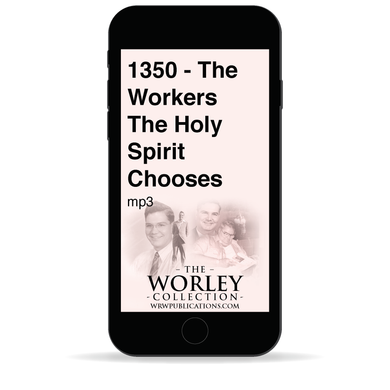 1350 - The Workers the Holy Spirit Chooses