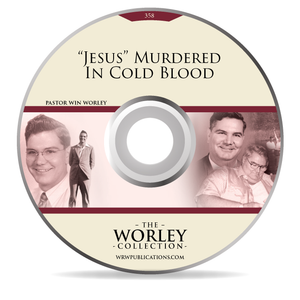 "358: ""Jesus"" Murdered in Cold Blood"