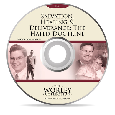510: Salvation, Healing & Deliverance: The Hated Doctrine