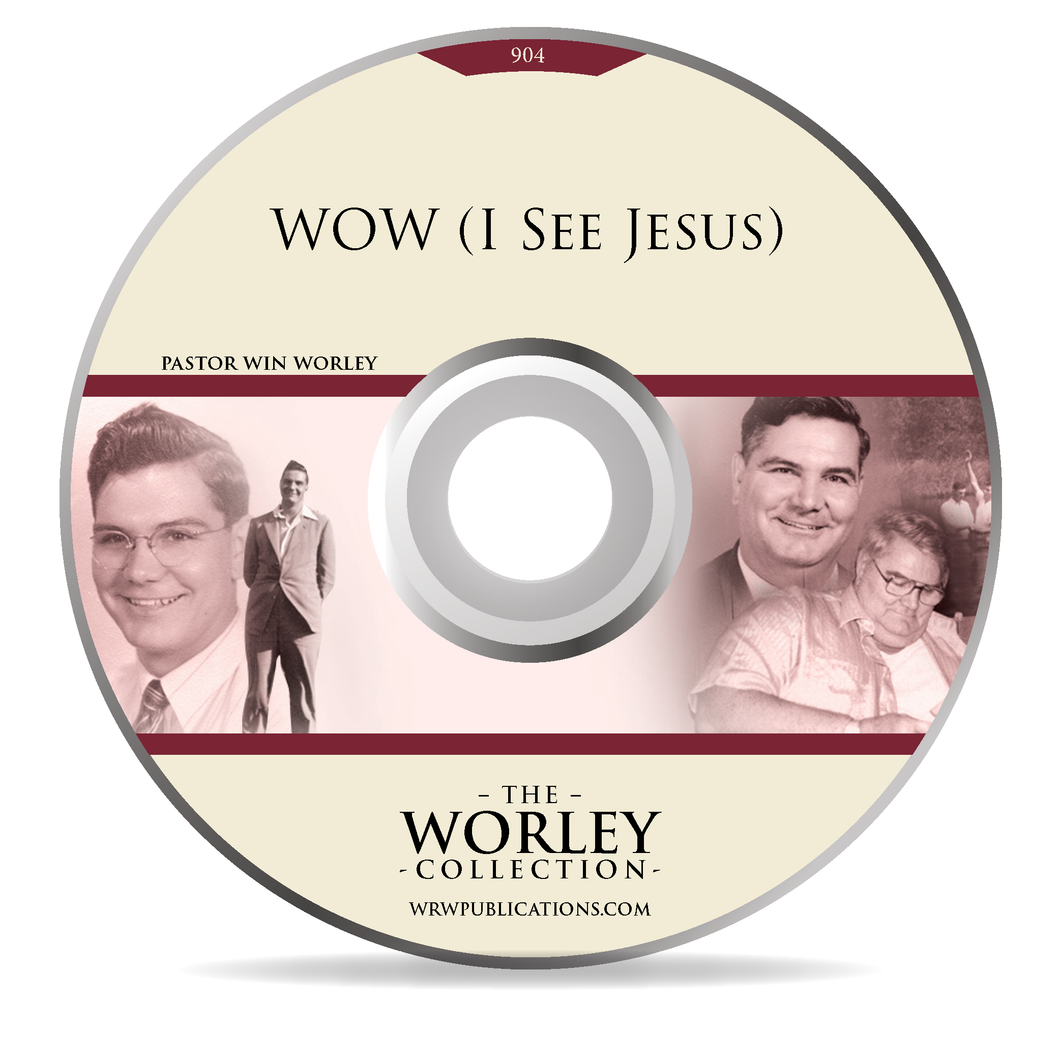 904: WOW (I See Jesus)