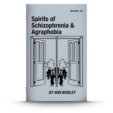 Booklet 32: Spirits of Schizophrenia & Agraphobia