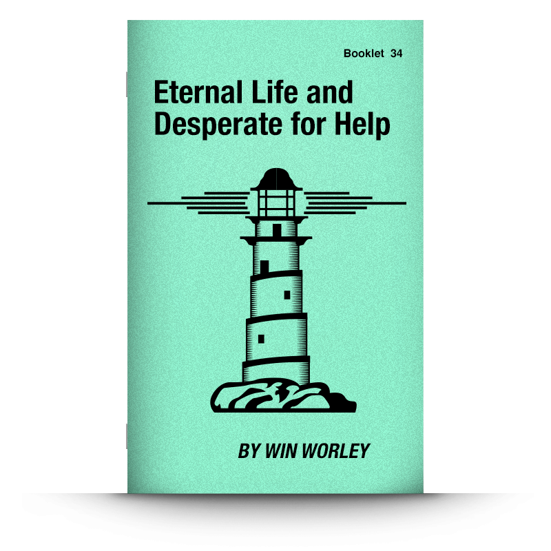 Booklet 34: Eternal Life/Desperate for Help