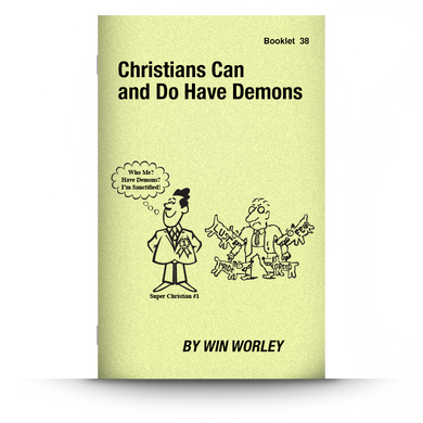 Booklet 38: Christians Can and Do Have Demons