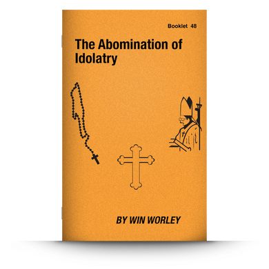 Booklet 48: The Abomination of Idolatry