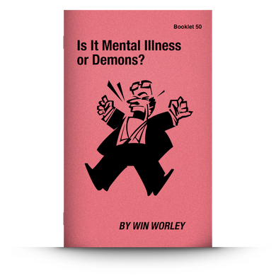 Booklet 50: Is It Mental Illness or Demons?