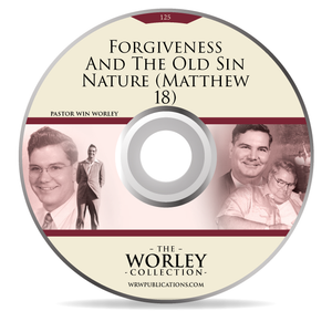 125: Forgiveness And The Old Sin Nature (Matthew 18)