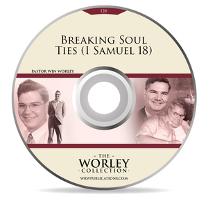126: Breaking Soul Ties (I Samuel 18)