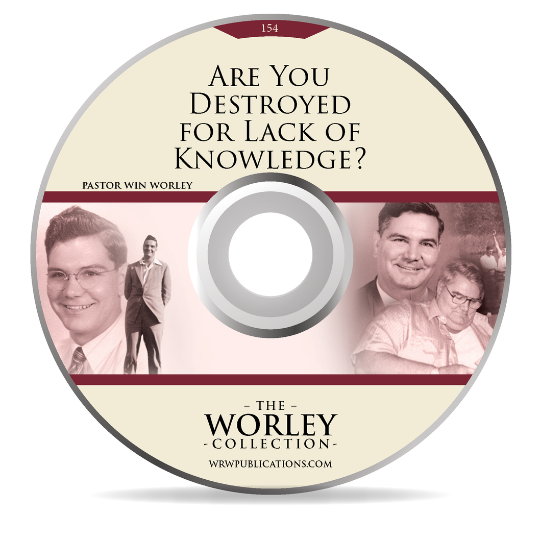 154: Are You Destroyed for Lack of Knowledge?