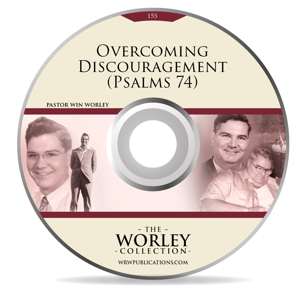 155: Overcoming Discouragement (Psalms 74)