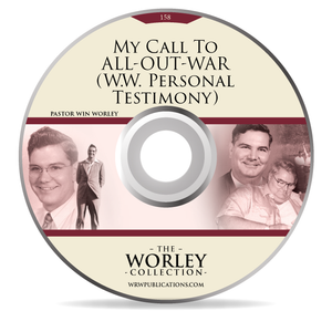 158: My Call To ALL-OUT-WAR (W.W. Personal Testimony)