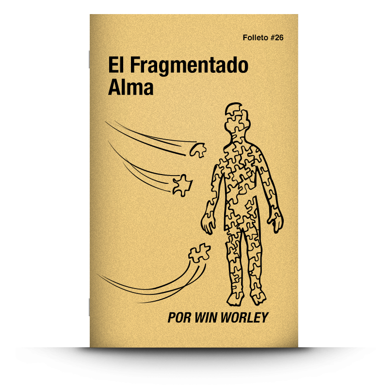 Folleto 26: El Fragmentado Alma
