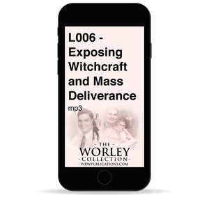 L006 - Exposing Witchcraft and Mass Deliverance