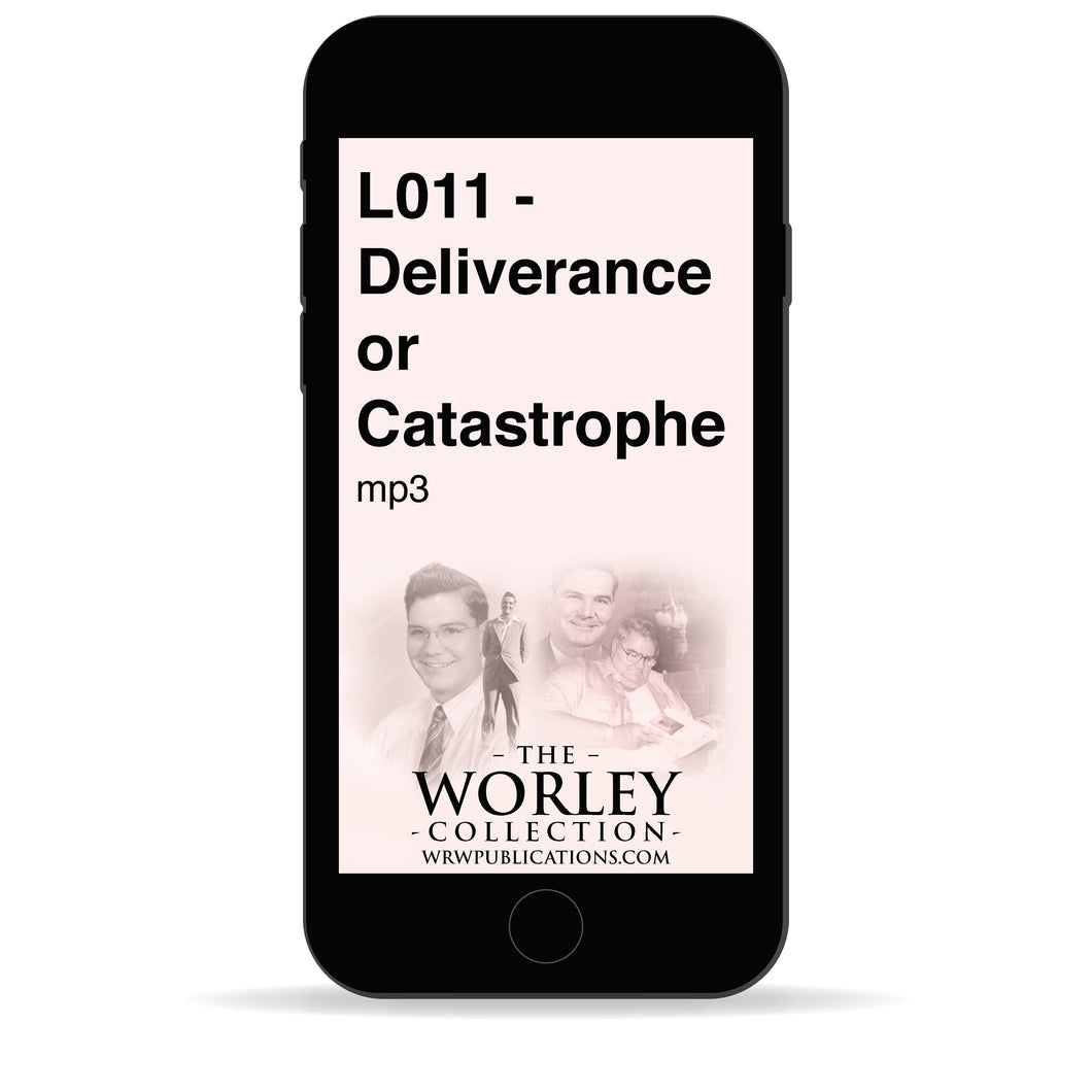 L011 - Deliverance or Catastrophe