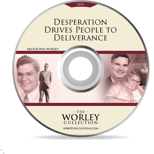L026: Desperation Drives People to Deliverance  (DVD)