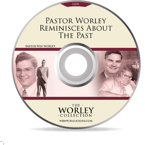 L039: Pastor Worley Reminisces About The Past (DVD)