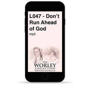 L047 - Don't Run Ahead of God
