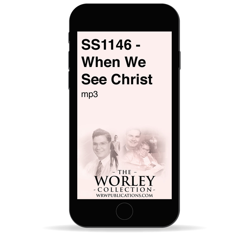 SS1146 - When We See Christ