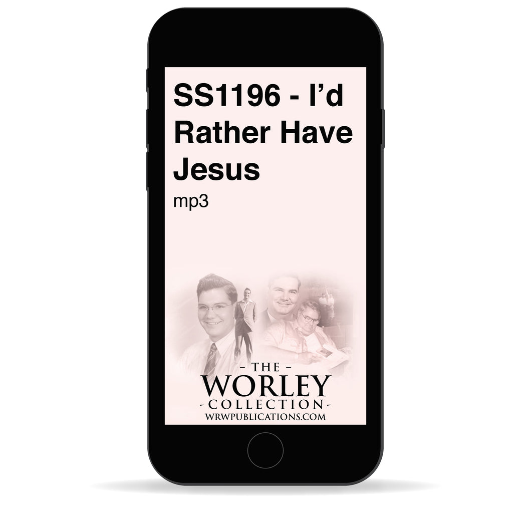 SS1196 - I'd Rather Have Jesus