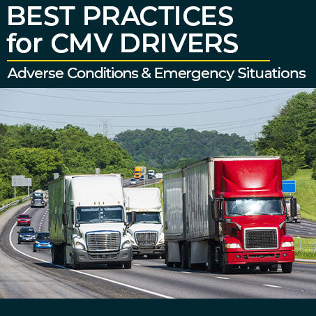 Best Practices for CMV Drivers: Adverse Conditions and Emergency Situations