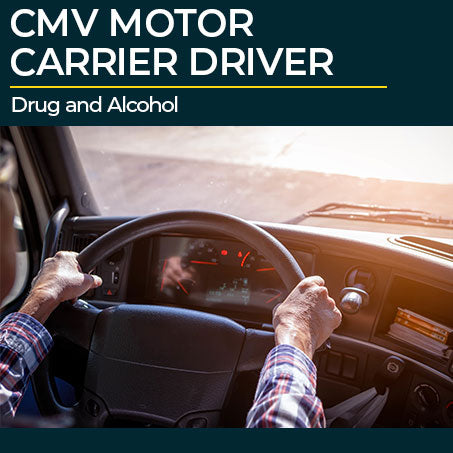 Drug and Alcohol for CMV Drivers