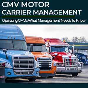 Operating CMVs: What Management Needs to Know