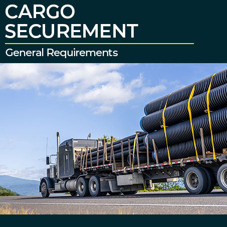 Cargo Securement for Drivers: General Requirements