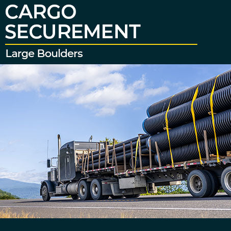 Cargo Securement for Drivers: Large Boulders