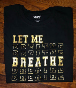 Let Me Breath T-shirt