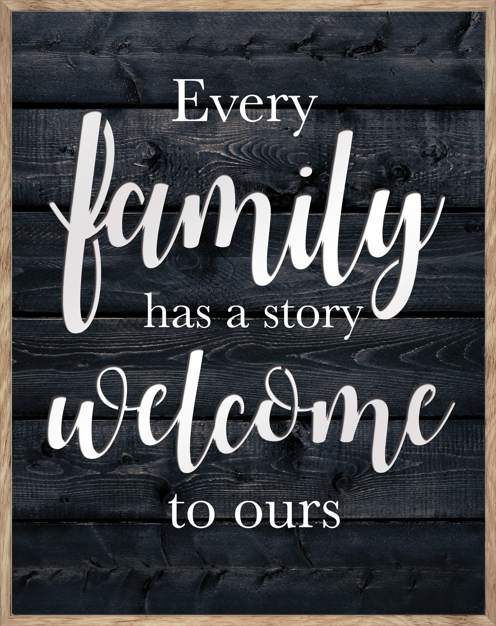 Every Family Has A Story Welcome To Ours - MIRROR CUT-OUT, PORTRAIT TYPOGRAPHY