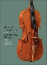 "Musical Instruments in the Ashmolean Museum ""The Complete Collection"" RRP £290.00 Promotional Price £225.00"