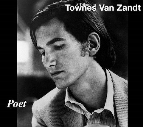 POET- A Tribute to Townes Van Zandt
