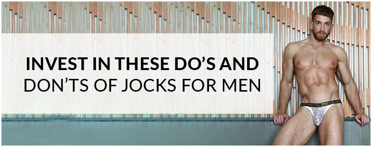 Invest in these Do's and Don'ts of Jocks for Men