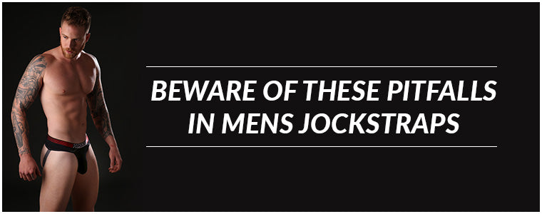 Beware of these pitfalls in Mens Jockstraps