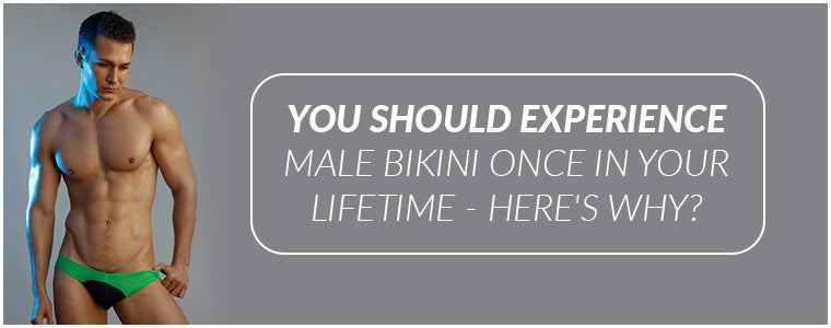 You should experience Male Bikini once in your lifetime - Here's why?