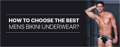 How to choose the best mens bikini underwear?