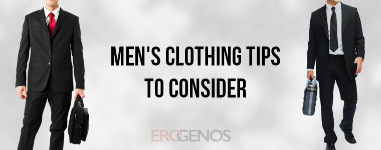 Clothing Tips Men will Appreciate | Erogenos