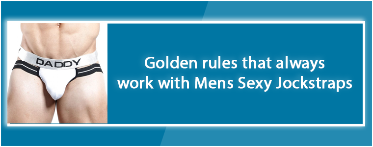 golden-rules-that-always-work-with-mens-sexy-jockstraps