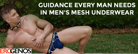 Guidance every man needs in men's mesh underwear