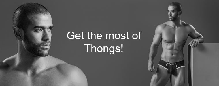 Not getting all you want from your Thongs