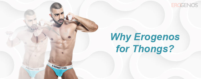 Why Shop at Erogenos for Male Thongs | Erogenos
