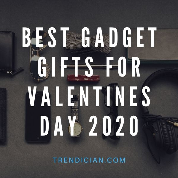 Best gadget gifts for Valentines day 2020