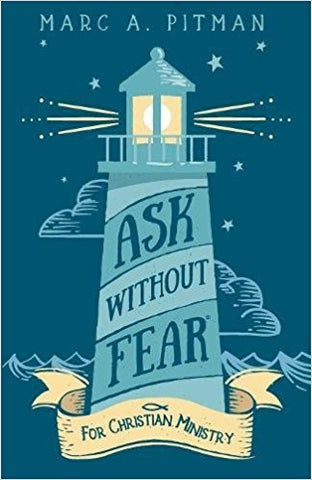 Ask Without Fear for Christian Ministry by Marc Pitman