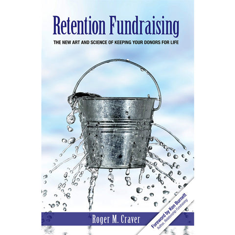 Retention Fundraising: The New Art and Science of Keeping Your Donors for Life
