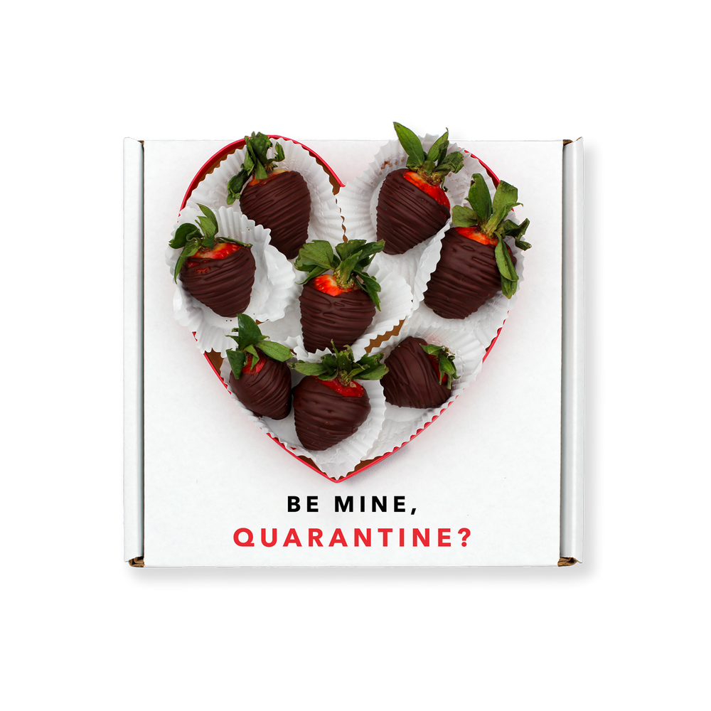 Be Mine, Quarantine? (Local Delivery Only)