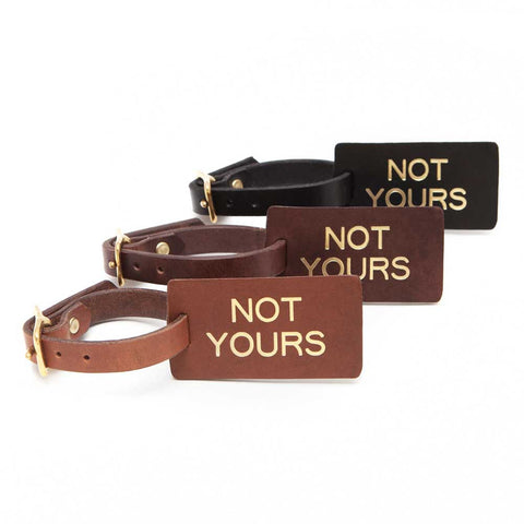 """NOT YOURS"" Luggage Tag"