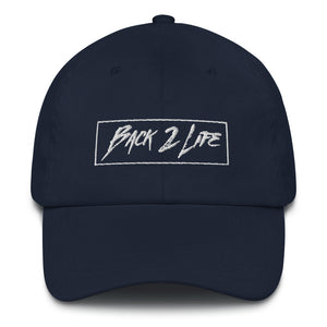 Back 2 Life Dad Hat (All Colors)