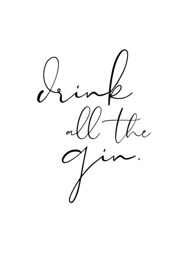Drink all the Gin Print - Addy & Lou