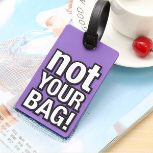 """Not Your Bag"" Cute Travel Accessories Luggage Tags"